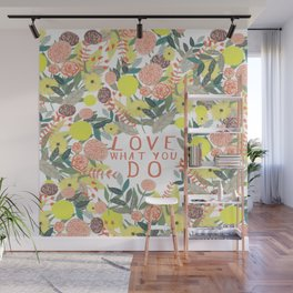 Love what you do Wall Mural