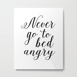 Never go to bed angry, Scandinavian Art, Minimalist, Typography Print, Gifts for Newlyweds, Bedroom Metal Print