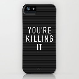 You're Killing It Letter Board iPhone Case