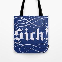Sick! Tote Bag