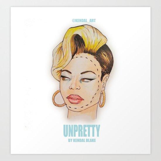 UNPRETTY Art Print