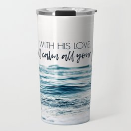 He Will Calm All Your Fears Travel Mug
