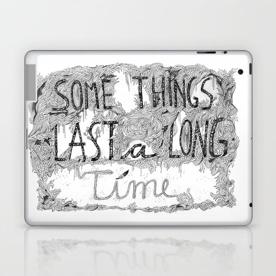 Some Things Last A Long Time Laptop & iPad Skin
