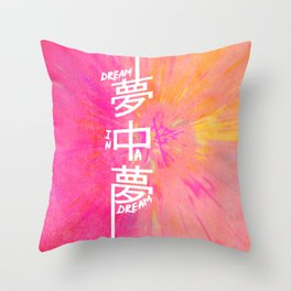 DREAM IN A DREAM Throw Pillow
