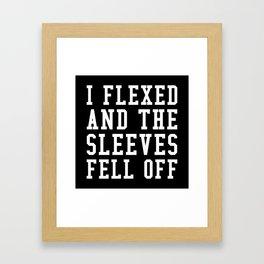 I FLEXED AND THE SLEEVES FELL OFF (White) Framed Art Print