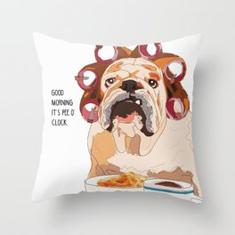 English Bulldog-Good Morning.  It's pee o'clock. Throw Pillow