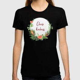 Choose Kindness - A Beautiful Floral Wreath T-shirt