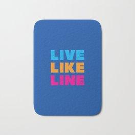 Live Like Line Bath Mat