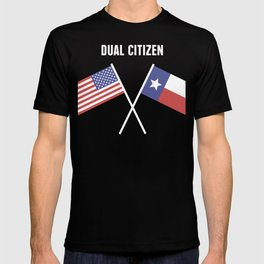 Dual Citizen Of The United States & Texas T-shirt