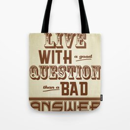 Live with a good Question Tote Bag