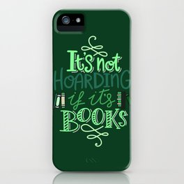 Hoarding Books - Green iPhone Case