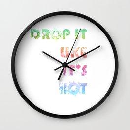 Drop it like its hot Wall Clock