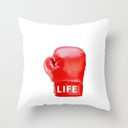 LIFE...get in the ring. Throw Pillow