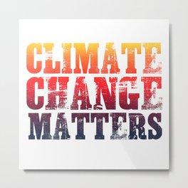 Climate Change Matters Metal Print