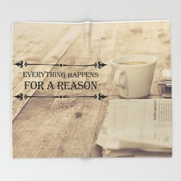 Everything happens for a reason Throw Blanket