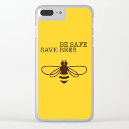 Be safe - save bees Clear iPhone Case