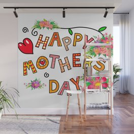 Happy mother's day ! A floral design Wall Mural