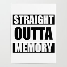 STRAIGHT OUTTA MEMORY Poster