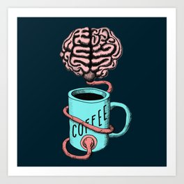Coffee for the brain. Funny coffee illustration Art Print