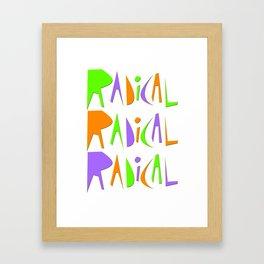 It's Radical! Framed Art Print