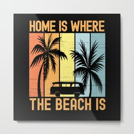 Home Is Where The Beach Is Camping Metal Print