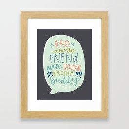 Hey Dude Framed Art Print