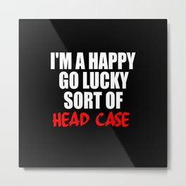 funny sayings and quotes headcase Metal Print