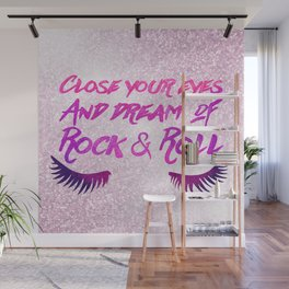 Close Your Eyes And Dream Of Rock And Roll Wall Mural