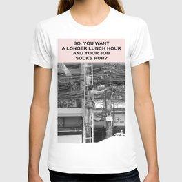 so your job sucks huh? T-shirt