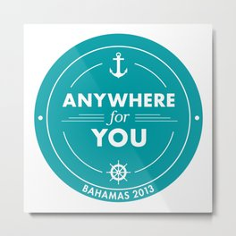 Anywhere for you - first time cruiser Metal Print
