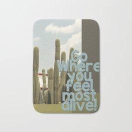 Go where you feel most alive! Bath Mat