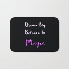 Dream Big, Believe In MAGIC Bath Mat