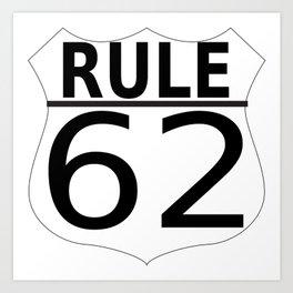 Rule 62 Art Print