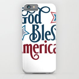 Indepence Day God Bless America July 4th Shirt iPhone Case