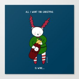 All I want for Xmas is Wine Canvas Print
