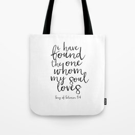 Song Of Solomon,Bible Verse,Scripture Art,I Have Found The One Whom My Soul Loves,Typography Art Tote Bag