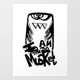 I am the Musket Art Print