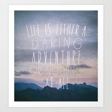 Life is either a daring adventure or nothing at all I Art Print