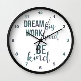 Motivational Dream Big Work Hard Be Kind Wall Clock