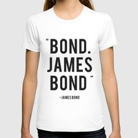 james bond T-shirts featuring Bond James Bond Quote by Chris Bergeron