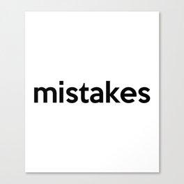 mistakes Canvas Print
