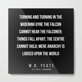 75    |200418| W.B. Yeats Quotes| W.B. Yeats Poems Metal Print