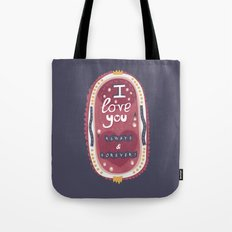 I Love You Always & Forever Tote Bag