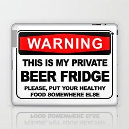 Warning, THIS IS MY PRIVATE BEER FRIDGE Laptop & iPad Skin