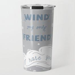 Wind My Only Friend Travel Mug