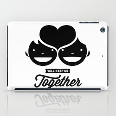 love will keep us together iPad Case