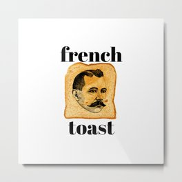 FRENCH TOAST Metal Print
