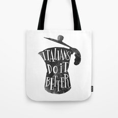italians do it better ! Tote Bag