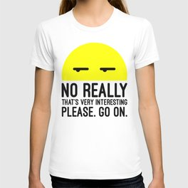 That's Very Interesting Funny Quote T-shirt