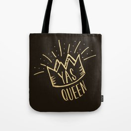 YAS QUEEN (gold on black) Tote Bag